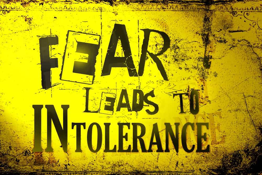 Fear Leads to Intolerance