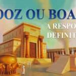 Booz ou Boaz? A resposta definitiva