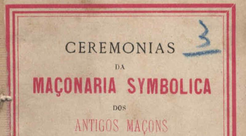 """""""Ceremónias da Maçonaria Symbólica"""" – Rituais de 1881"""